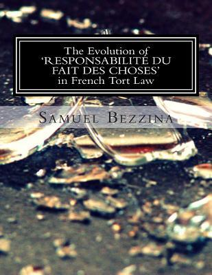 The Evolution of 'responsabilite Du Fait Des Choses' in French Tort Law