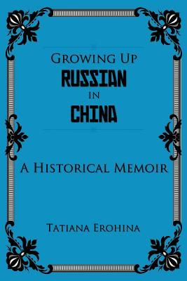 Growing Up in Russian China