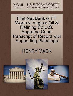 First Nat Bank of FT Worth V. Virginia Oil & Refining Co U.S. Supreme Court Transcript of Record with Supporting Pleadings