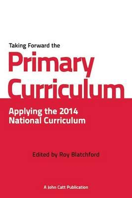 Taking Forward the Primary Curriculum