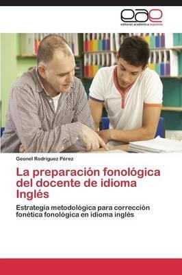 La preparación fonológica del docente de idioma Inglés