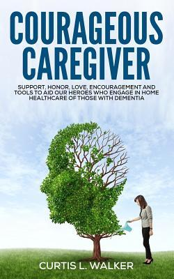 Courageous Caregiver