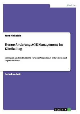 Herausforderung AGE-Management im Klinikalltag