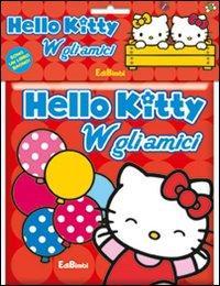 W gli amici! Hello Kitty. Ediz. illustrata