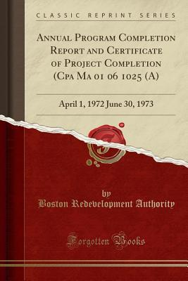 Annual Program Completion Report and Certificate of Project Completion (CPA Ma 01 06 1025 (A)