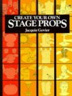 Create Your Own Stage Props