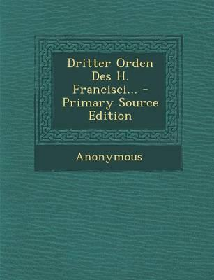 Dritter Orden Des H. Francisci... - Primary Source Edition