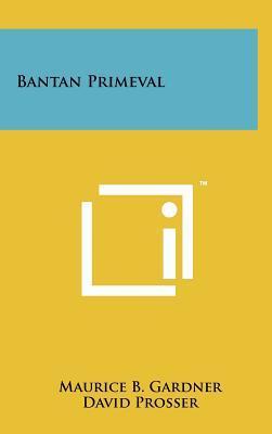 Bantan Primeval