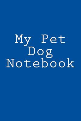 My Pet Dog Notebook