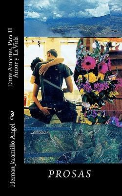 Entre Amantes, Para El Amor Y La Vida / Among Lovers, for Love and Life