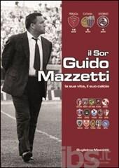 Il Sor Guido Mazzetti