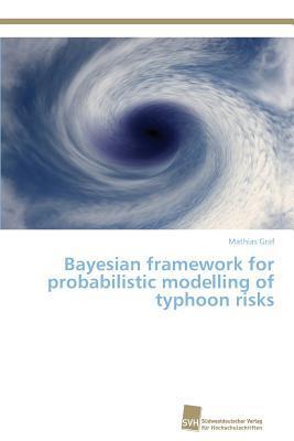 Bayesian framework for probabilistic modelling of typhoon risks
