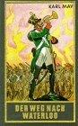 Gesammelte Werke, Bd.56, Der Weg nach Waterloo