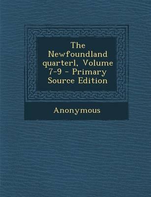 The Newfoundland Quarterl, Volume 7-9
