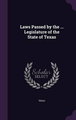 Laws Passed by the Legislature of the State of Texas