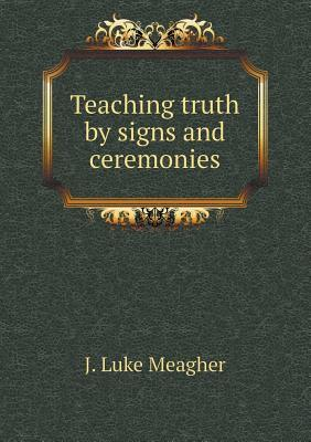Teaching Truth by Signs and Ceremonies