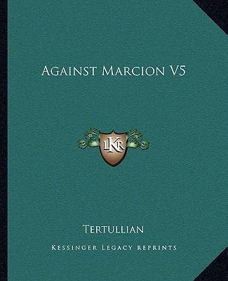 Against Marcion V5 Against Marcion V5