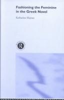 Fashioning the Feminine in the Greek Novel