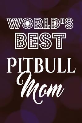 World's Best Pitbull Mom Journal