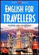 English for travellers. Inglese per viaggiare