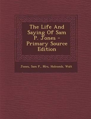 The Life and Saying of Sam P. Jones