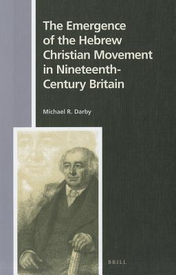 The Emergence of the Hebrew Christian Movement in Nineteenth-Century Britain