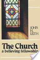 The church, a believing fellowship