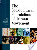 The Sociocultural Foundations of Human Movement