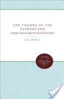 Thanks of the Fatherland: German Veterans After the Second World War