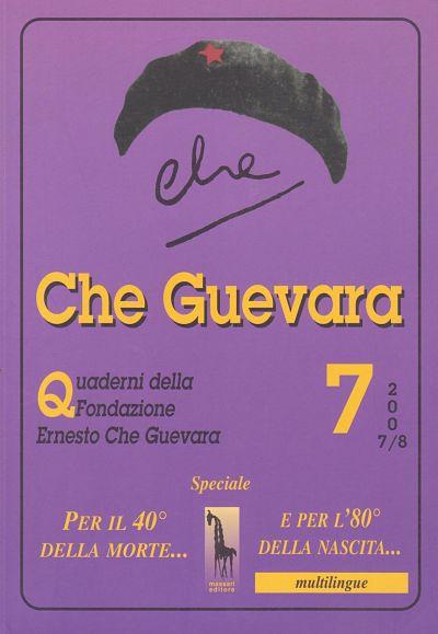 Che Guevara. Quaderni della fondazione Ernesto Che Guevara. Vol. 7