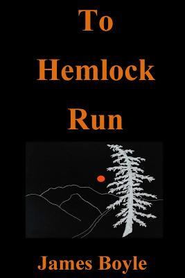 To Hemlock Run