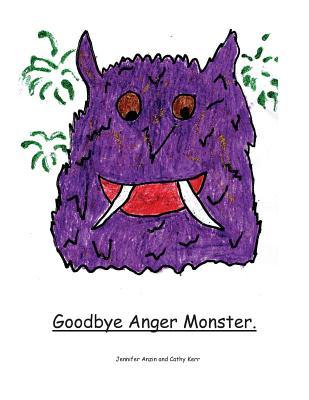 Goodbye Anger Monster.