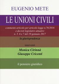 Le unioni civili. Commento articolo per articolo legge n. 76/2016 e decreti legislativi attuativi n. 5. 6 e 7 del 19 gennaio 2017