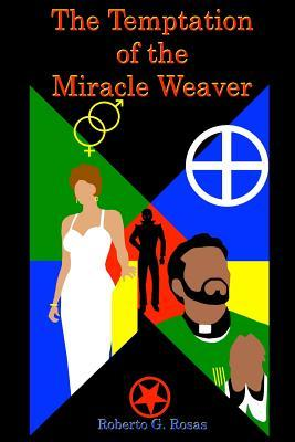 The Temptation of the Miracle Weaver