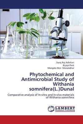 Phytochemical and Antimicrobial Study of Withania somnifera(L.)Dunal