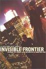 Invisible Frontier