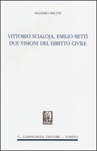 Vittorio Scialoja, Emilio Betti. Due visioni del diritto civile