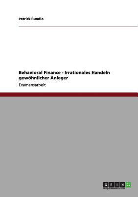 Behavioral Finance - Irrationales Handeln gewöhnlicher Anleger