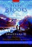 Shannara 3. Das Zauberlied / Der König / Die Erlösung.