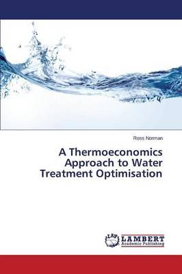 A Thermoeconomics Approach to Water Treatment Optimisation