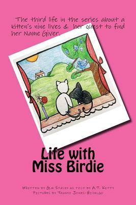 Life With Miss Birdie