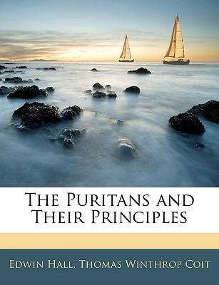 The Puritans and Their Principles