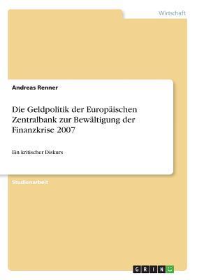 Die Geldpolitik der Europäischen Zentralbank zur Bewältigung der Finanzkrise 2007