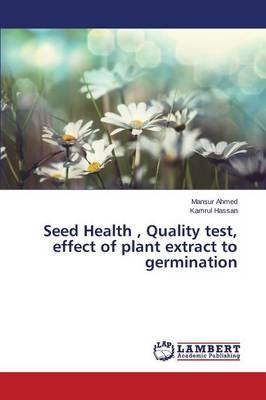 Seed Health , Quality test, effect of plant extract  to germination