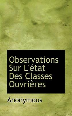 Observations Sur L' Tat Des Classes Ouvri Res