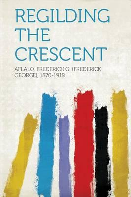 Regilding the Crescent