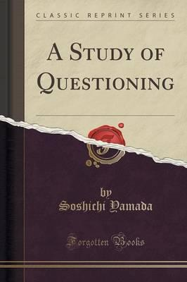 A Study of Questioning (Classic Reprint)