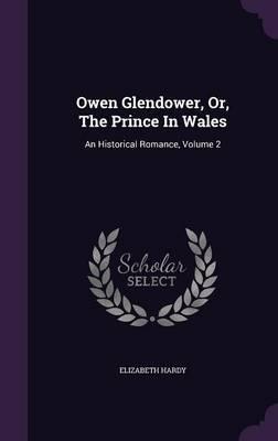 Owen Glendower, Or, ...