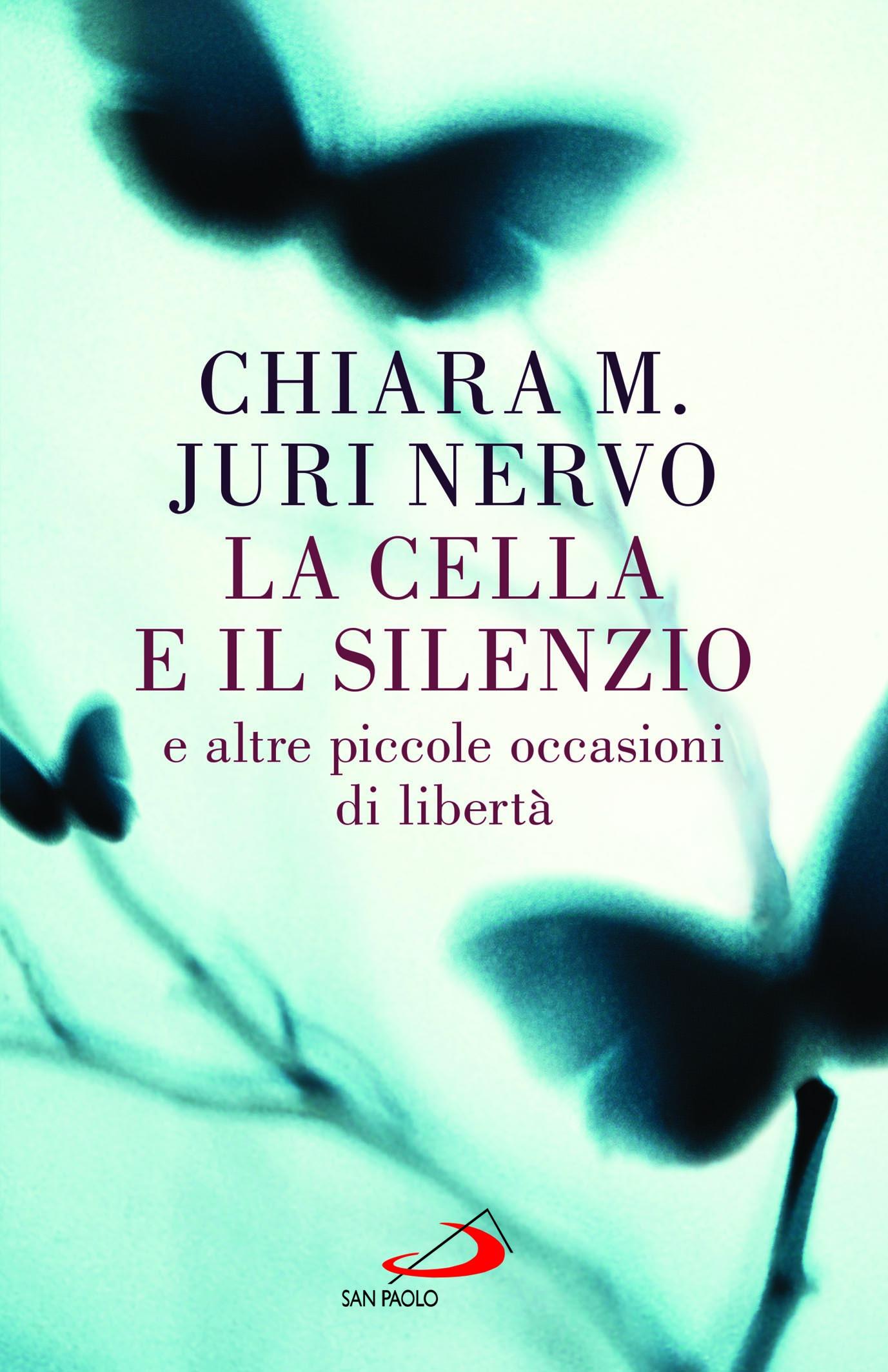 La cella e il silenzio e altre piccole occasioni di libertà