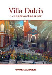 Villa Dulcis «... e la storia continua ancora»